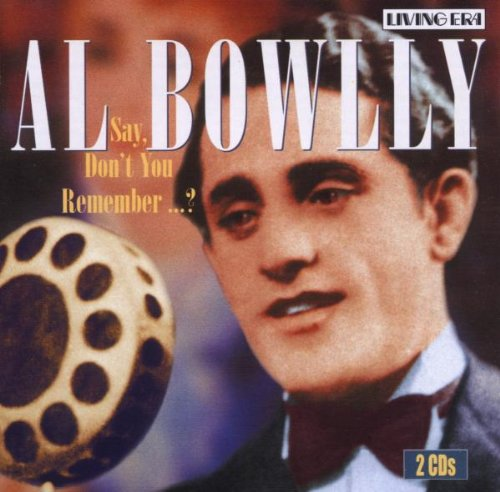Bowlly, Al - Say, Don't You Remember?