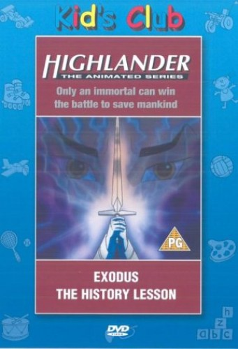 Highlander - The Animated Series: Exodus/The History Lesson