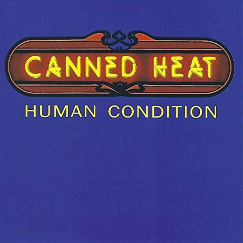 Canned Heat - Human Condition By Canned Heat