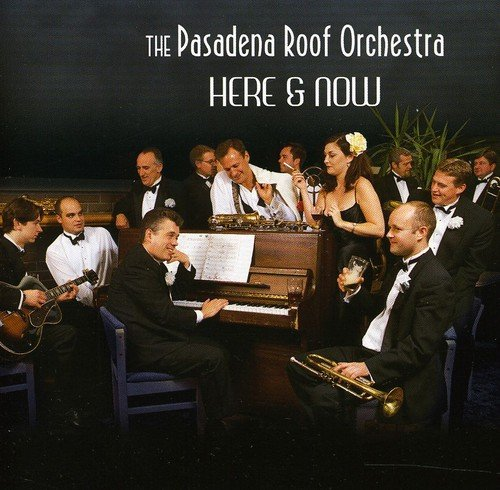 Pasadena Roof Orchestra - Here & Now By Pasadena Roof Orchestra
