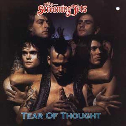 Screaming Jets,The - Tear of Thought By Screaming Jets,The