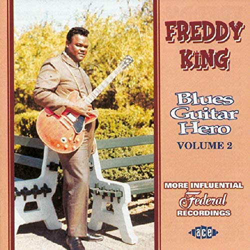 King, Freddy - Blues Guitar Hero Vol.2 By King, Freddy