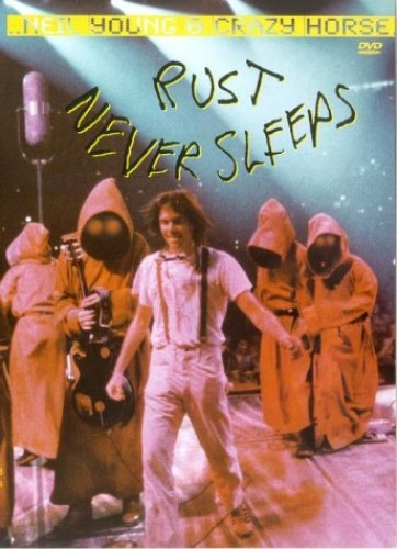 Neil Young And Crazy Horse: Rust Never Sleeps
