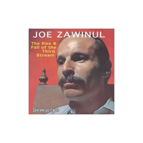 Joe Zawinul - Rise & Fall Of The 3rd Stream