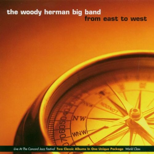 Woody Herman Big Band - From East to West By Woody Herman Big Band