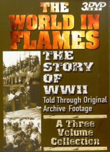 The World in Flames - The World In Flames - The Story Of Wwii