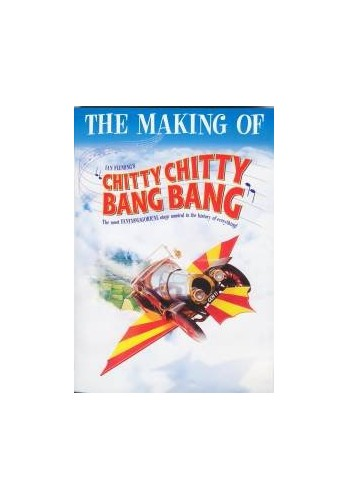 The Making Of Chitty Chitty Bang Bang (Stage Show)
