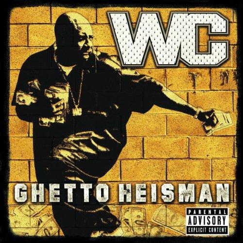W.C. - Ghetto Heisman