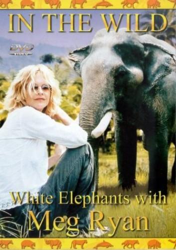 In The Wild - White Elephants With Meg Ryan
