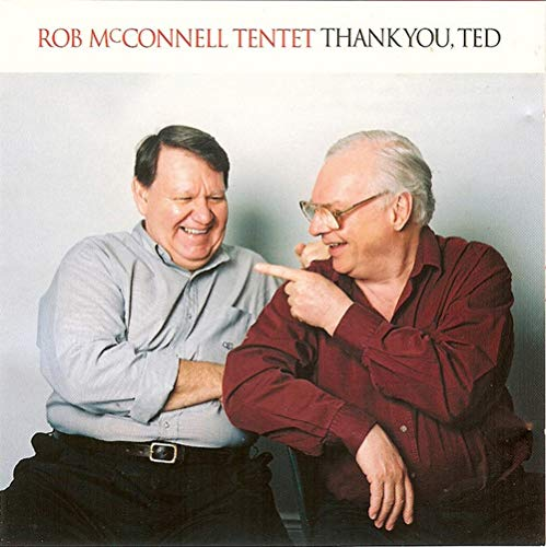 Rob McConnell Tentet - Thank You Ted By Rob McConnell Tentet