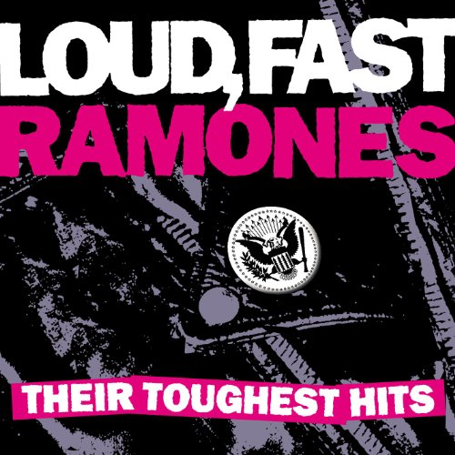 Ramones - Loud, Fast, Ramones: Their Toughest