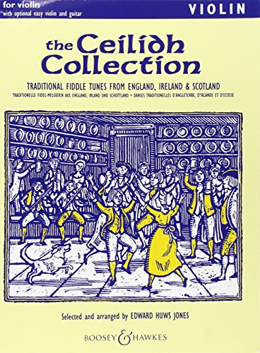 The Ceilidh Collection - Traditional Fiddle Tunes from England, Ireland, Scotland - Fiddler Collection - violin (2 violins) and piano, guitar ad lib By Edward Huws Jones