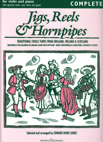 Jigs, Reels & Hornpipes - Traditional Fiddle Tunes from England, Ireland & Scotland - Fiddler Collection - violin (2 violins) and piano, guitar ad lib. By Edward Huws Jones