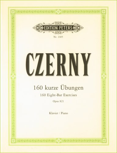 Czerny: 160 Eight-Bar Exercises, Op.821 for Piano By Carl Czerny