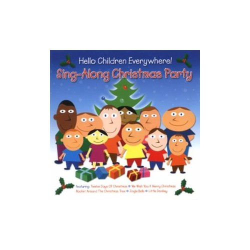 Various Artists - Hello Children Everywhere - Sing A Long Christmas Party