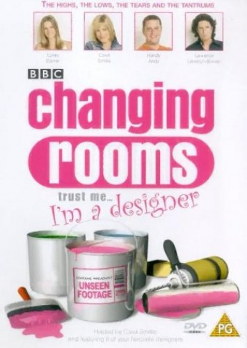 Changing Rooms - Changing Rooms: Trust Me... I'm A Designer