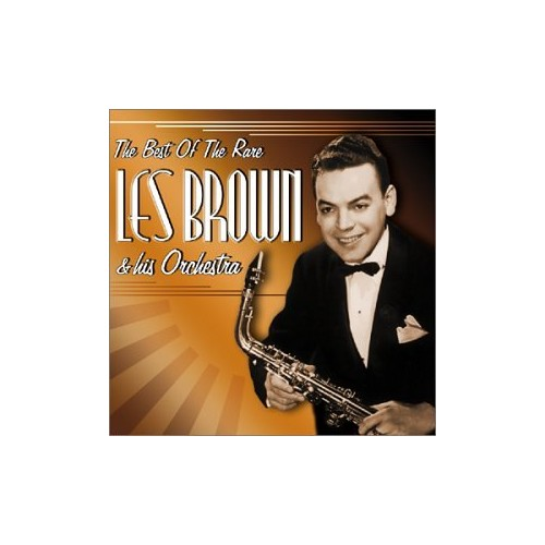 Les Brown - Best of the Rare Les Brown By Les Brown