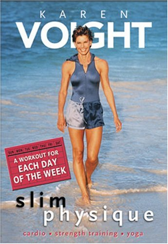 Karen Voight Slim Physique - A Workout for Each Day of the Week