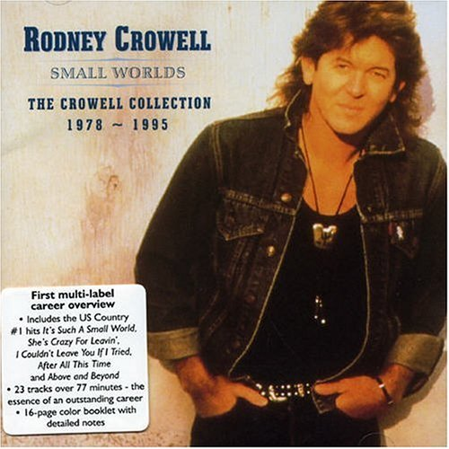 The Crowell Collection 1978 - 1995 By Rodney Crowell