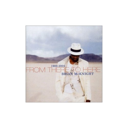 Brian McKnight - 1989-2002 From There to Here