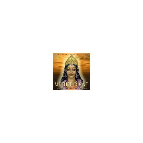 108 Sacred Names of Mother Divine By Craig Pruess