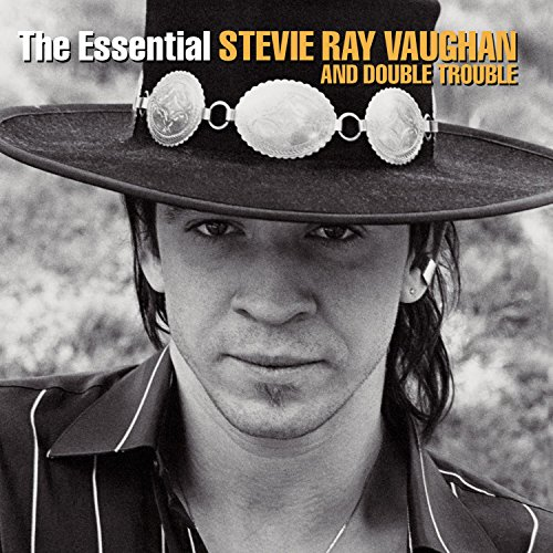 The Essential Stevie Ray Vaughan and Double Trouble By Stevie Ray Vaughan & Double Trouble