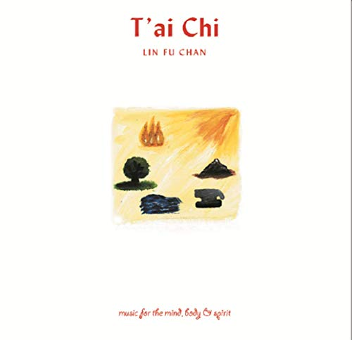 Lin Fu Chan - T'ai Chi: Music for the Mind, Body & Spirit By Lin Fu Chan