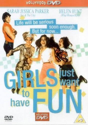 Girls Just Want To Have Fun - The Movie