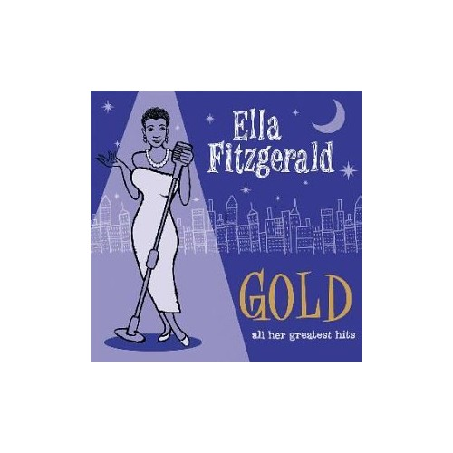 Gold - All Her Greatest Hits By Ella Fitzgerald