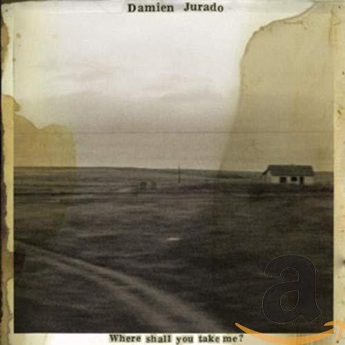 Damien Jurado - Where Shall You Take Me? By Damien Jurado