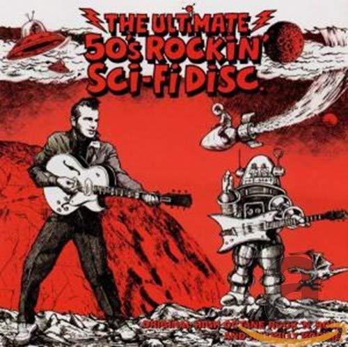 V/A Rock`n'Roll - The Ultimate 50's Rockin' Sci-Fi Disc By VA Rock`n'Roll