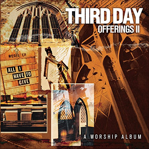 Third Day - Offerings II: All I Have to Gi