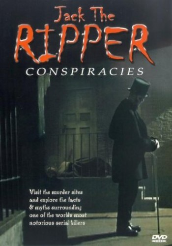 Jack the Ripper: The Conspiracies