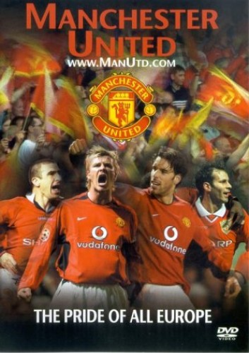Manchester United: The Pride Of All Europe