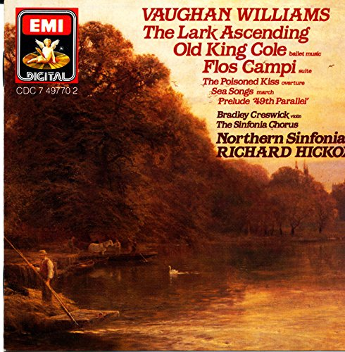 Vaughan Williams: The Lark Ascending, Old King Cole, Flos Campi, The Poisoned Kiss, Sea Songs, Prelu