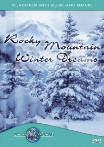 Tranquil World - Tranquil World: Rocky Mountain Winter Dreams