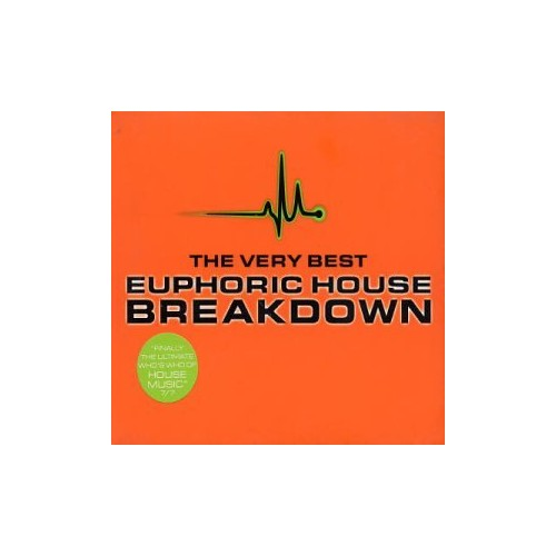 Various Artists - Breakdown - the Very Best Euphoric House