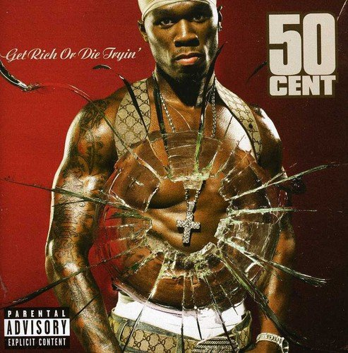 Get Rich Or Die Tryin': Explicit Version By 50 Cent