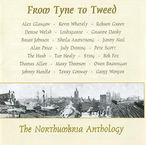 The Northumbria Anthology: From Tyne to Tweed