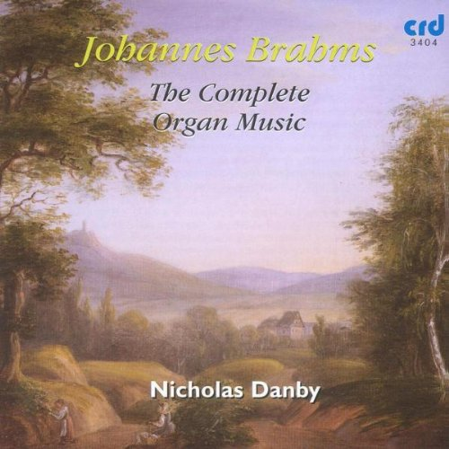 Brahms: The Complete Organ Music