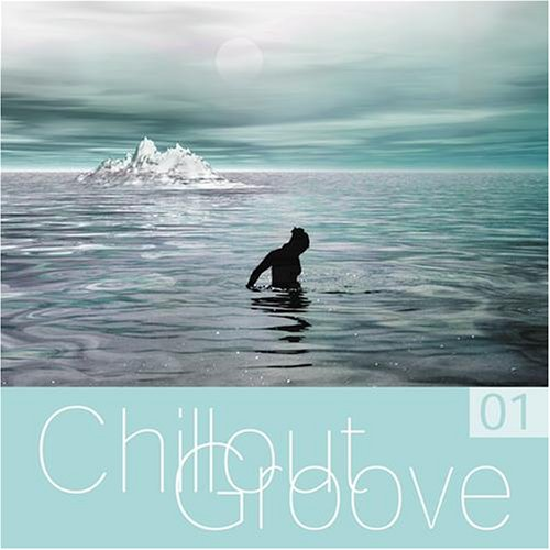Various Artists - Chillout Groove Vol. 1 By Various Artists