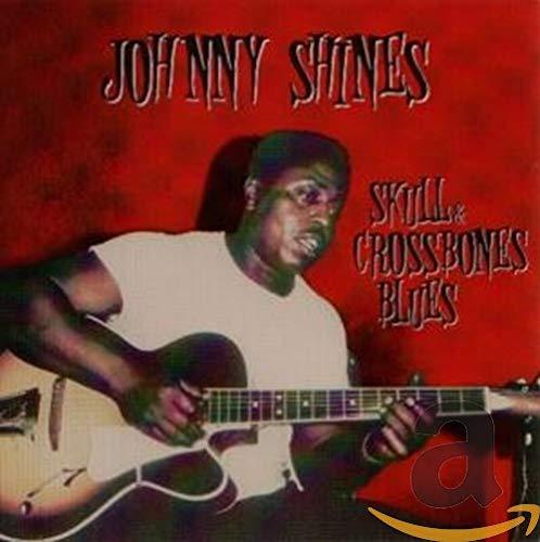 Johnny Shines - Skull & Crossbones Blues
