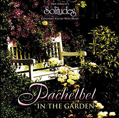 Dan Gibson - Pachelbel: in the Garden By Dan Gibson
