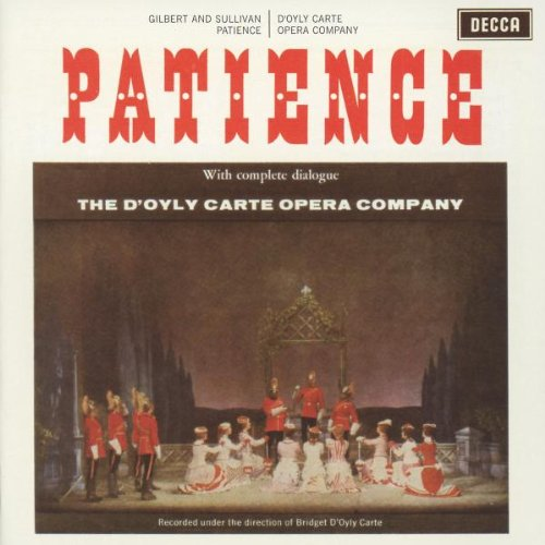The D'Oyly Carte Opera Company - Gilbert & Sullivan: Patience