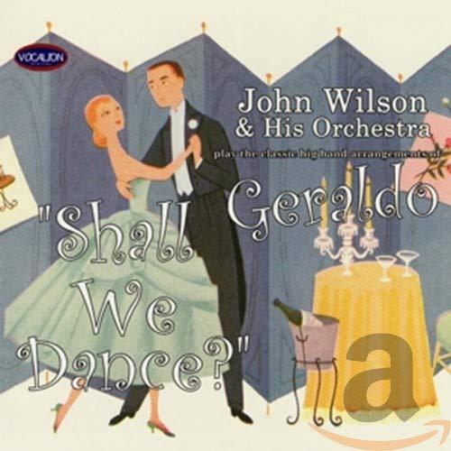 John Wilson and His Orchestra - Shall We Dance? By John Wilson and His Orchestra