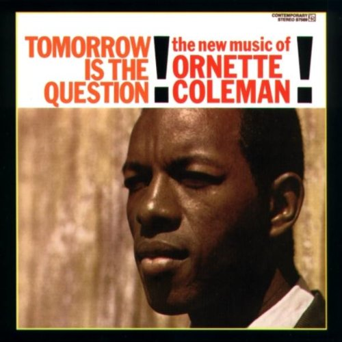 Coleman, Ornette - Tomorrow Is The Question By Coleman, Ornette