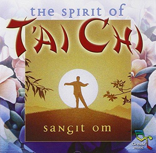 Sangit Om - The Spirit of T'ai Chi By Sangit Om
