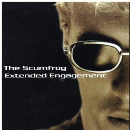 Scumfrog - Extended Engagement: Mixed By the Scumfrog