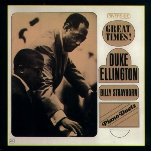 Duke Ellington and Billy Strayhorn - Piano Duets - Great Times!
