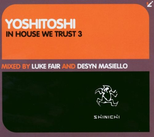 Various Artists - In House We Trust Vol.3: Mixed By Luke Fair & Desyn Masiello By Various Artists